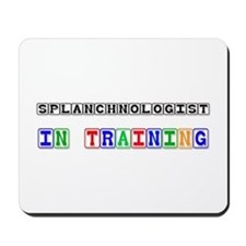 Splanchnologist In Training Mousepad