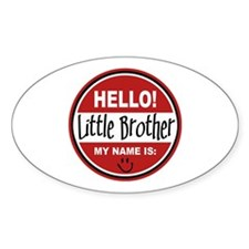 Hello My Name is Little Brother Oval Decal