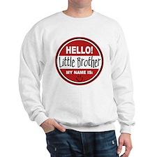 Hello My Name is Little Brother Sweatshirt