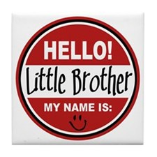 Hello My Name is Little Brother Tile Coaster