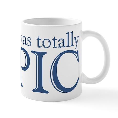 That Was Totally Epic Mug