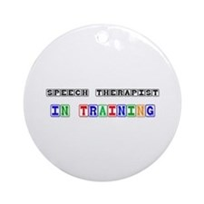 Speech Therapist In Training Ornament (Round)