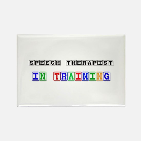 Speech Therapist In Training Rectangle Magnet (10