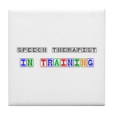 Speech Therapist In Training Tile Coaster