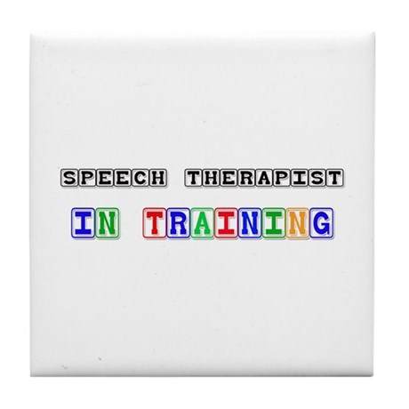 Speech Therapist In Training Tile Coaster