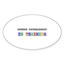 Speech Pathologist In Training Oval Sticker