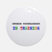 Speech Pathologist In Training Ornament (Round)