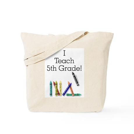 I Teach 5th Grade! Tote Bag