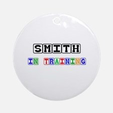 Smith In Training Ornament (Round)