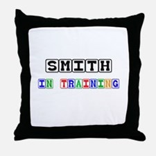 Smith In Training Throw Pillow