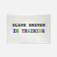 Slave Driver In Training Rectangle Magnet