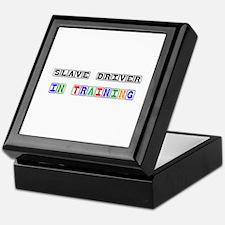 Slave Driver In Training Keepsake Box
