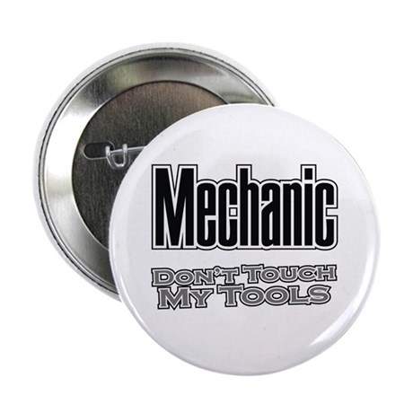 """Mechanic Don't Touch My Tools 2.25"""" Button (10 pac"""