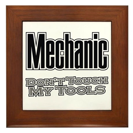 Mechanic Don't Touch My Tools Framed Tile