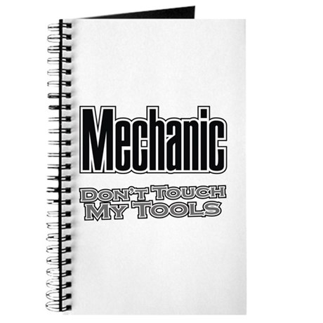 Mechanic Don't Touch My Tools Journal