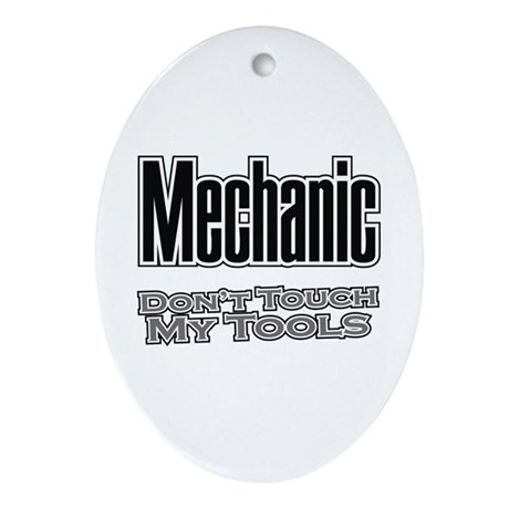 Mechanic Don't Touch My Tools Oval Ornament