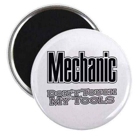 """Mechanic Don't Touch My Tools 2.25"""" Magnet (100 pa"""