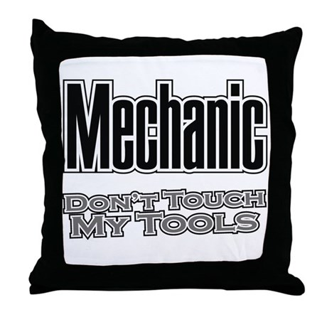 Mechanic Don't Touch My Tools Throw Pillow