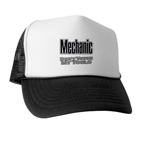 Mechanic Don't Touch My Tools Trucker Hat