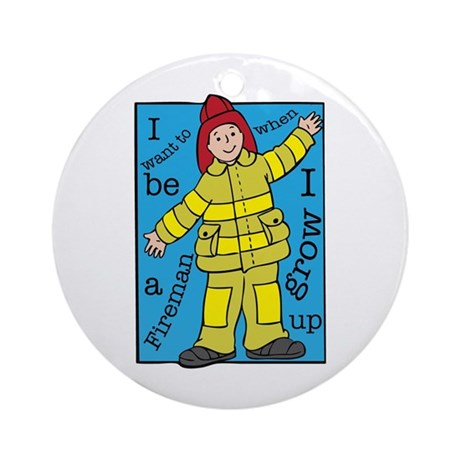I want to be a Fireman Ornament (Round)