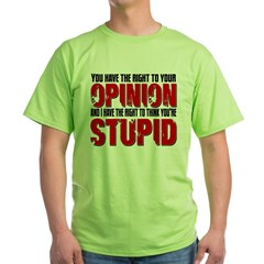 Stupid Opinion T-Shirt