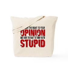 Stupid Opinion Tote Bag