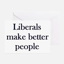 Liberals Make Better People Greeting Cards (Packag