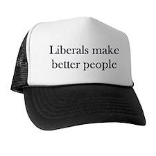 Liberals Make Better People Trucker Hat