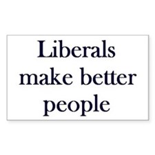 Liberals Make Better People Rectangle Decal
