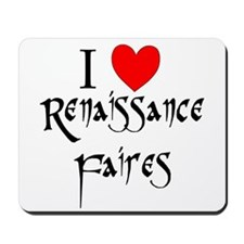 I Love Renaissance Faires Mousepad
