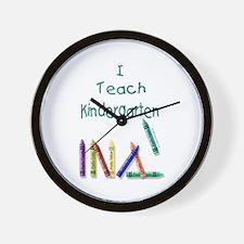 I Teach Kindergarten! Wall Clock