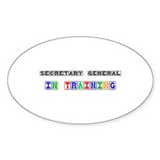 Secretary General In Training Oval Decal