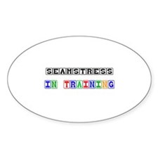 Seamstress In Training Oval Decal
