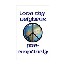 Love Thy Neighbor Pre-emptively Sticker (Rectangul