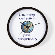 Love Thy Neighbor Pre-emptively Wall Clock