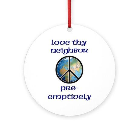 Love Thy Neighbor Pre-emptively Keepsake (Round)