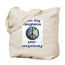 Love Thy Neighbor Pre-emptively Tote Bag