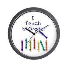 I Teach 1st Grade! Wall Clock