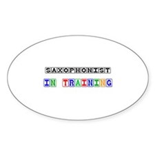 Saxophonist In Training Oval Decal