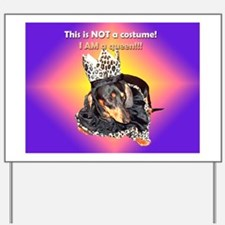 I am a Queen Doxie Yard Sign