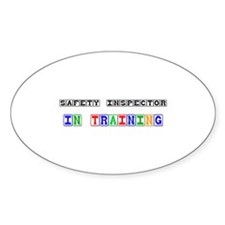 Safety Inspector In Training Oval Sticker