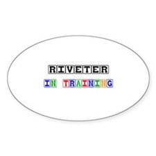 Riveter In Training Oval Sticker