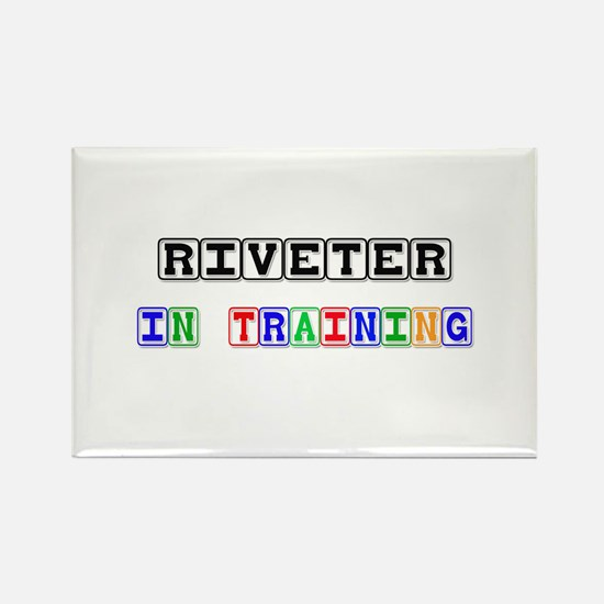 Riveter In Training Rectangle Magnet