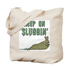 Keep On Sluggin' (tote bag)