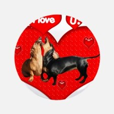 "I Love You Dachshunds Dogs 3.5"" Button"