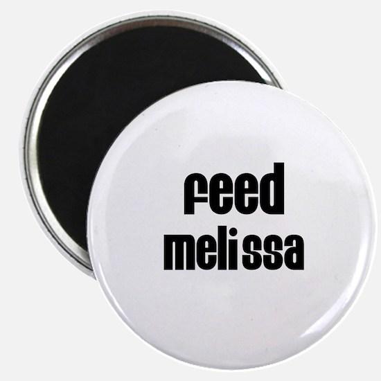 Feed Melissa Magnet