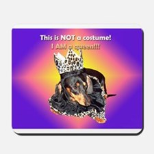 I am a Queen Doxie Mousepad