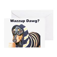 Wazzup Dawg Dachshund Greeting Card