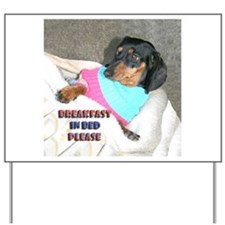 Breakfast In Bed Doxie Dog Yard Sign