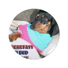 """Breakfast In Bed Doxie Dog 3.5"""" Button"""